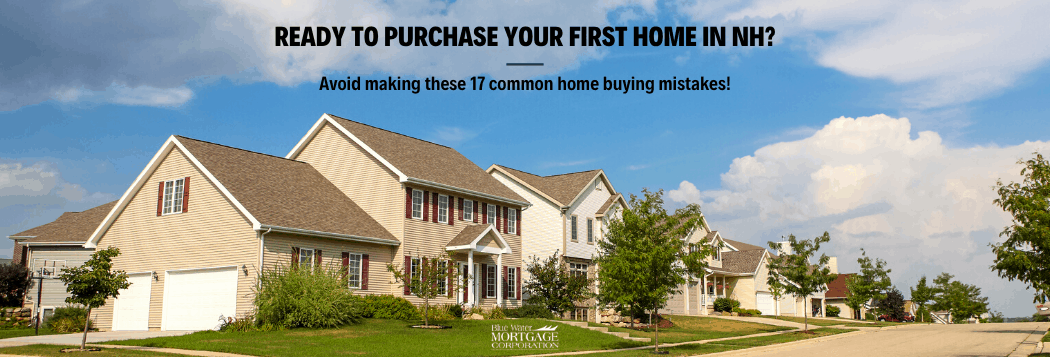 Buying your first home in NH_ Avoid making these 17 mistakes.